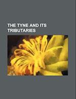 The Tyne and Its Tributaries af Books Group, William James Palmer
