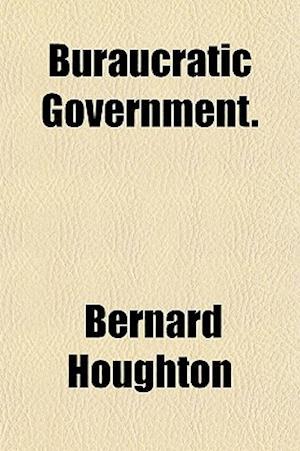 Buraucratic Government. af Bernard Houghton