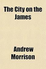 The City on the James af Andrew Morrison
