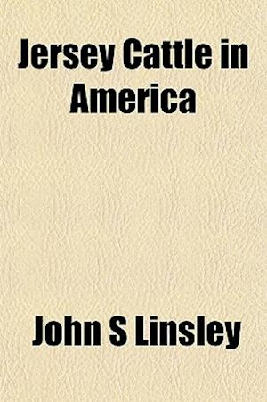 Jersey Cattle in America af John S. Linsley
