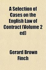 A Selection of Cases on the English Law of Contract (Volume 2 Ed) af Gerard Brown Finch