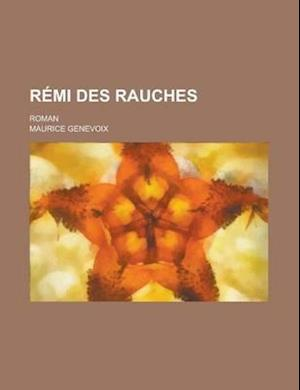 Remi Des Rauches; Roman af States Co United States Congress Senate, Maurice Genevoix