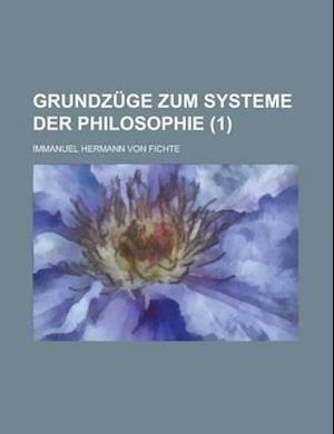 Grundzuge Zum Systeme Der Philosophie (1) af Naturhistoriska Riksmuseet Botany, Immanuel Hermann Von Fichte