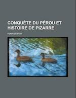 Conquete Du Perou Et Histoire de Pizarre af Henri Lebrun, United States Congress Activities