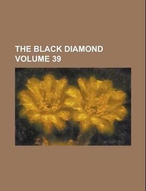The Black Diamond Volume 39 af Anonymous, Mortimer Sloper Howell, Books Group