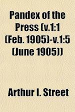 Pandex of the Press (V.1 af Arthur I. Street
