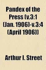 Pandex of the Press (V.3 af Arthur I. Street