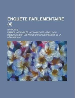 Enquete Parlementaire; Rapports (4 ) af David Chandler Prince, France Assemblee Nationale Nat