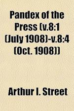 Pandex of the Press (V.8 af Arthur I. Street