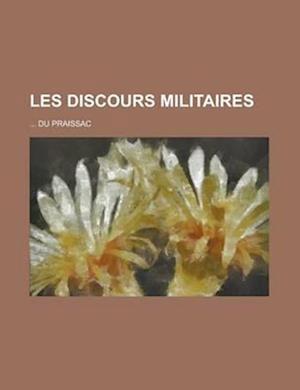 Les Discours Militaires af Du Praissac, United States Dept Of The Treasury