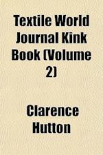 Textile World Journal Kink Book (Volume 2) af Clarence Hutton