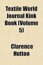 Textile World Journal Kink Book (Volume 5) af Clarence Hutton