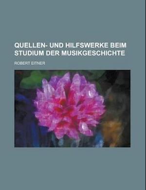 Quellen- Und Hilfswerke Beim Studium Der Musikgeschichte af United States Bureau Of The Census, Robert Eitner