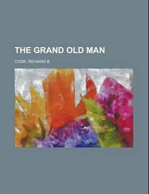 The Grand Old Man af Richard B. Cook