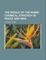 The Riddle of the Rhine; Chemical Strategy in Peace and War af Victor Lefebure
