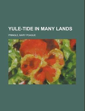 Yule-Tide in Many Lands af Mary Poague Pringle