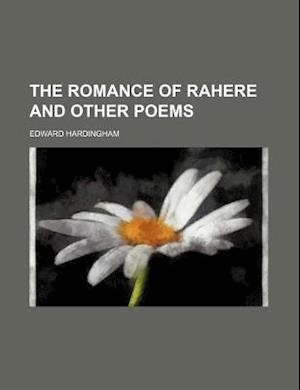 The Romance of Rahere and Other Poems af Edward Hardingham