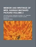 Memoir and Writings of Mrs. Hannah Maynard Pickard Volume 2; Late Wife of REV. Humphrey Pickard, A. M. Principal of the Wesleyan Academy at Mount Alli af Edward Otheman