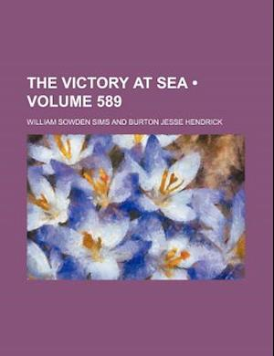 The Victory at Sea (Volume 589) af William Sowden Sims