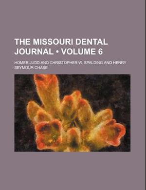 The Missouri Dental Journal (Volume 6) af Homer Judd