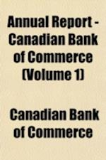 Annual Report - Canadian Bank of Commerce Volume 1 af Canadian Bank of Commerce