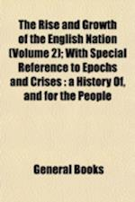 Rise & Growth of the English Nation (Volume 2); With Special Reference to Epochs and Crises a History Of, and for the People af W. H. S. Aubrey