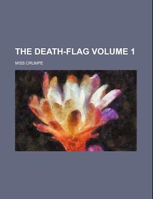 The Death-Flag Volume 1 af Miss Crumpe