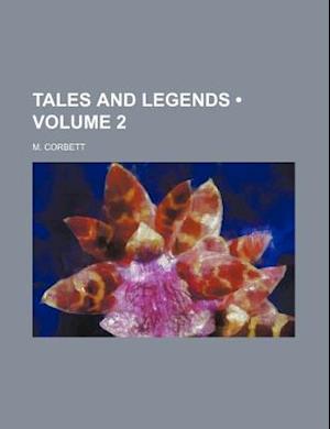 Tales and Legends (Volume 2) af M. Corbett