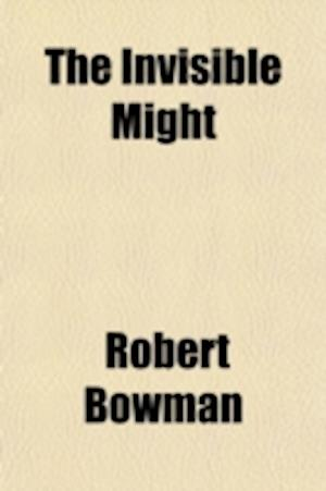 The Invisible Might af Robert Bowman
