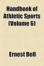 Handbook of Athletic Sports (Volume 6) af Ernest Bell
