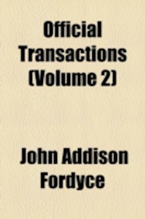 Official Transactions (Volume 2) af John Addison Fordyce