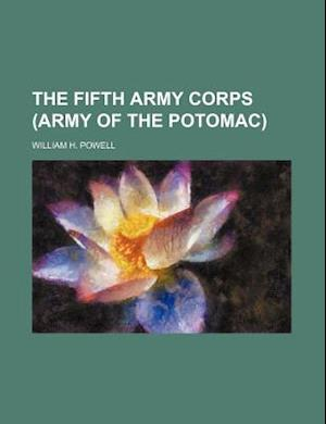 The Fifth Army Corps (Army of the Potomac) af William H. Powell