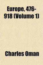 Europe, 476-918 (Volume 1) af Charles Oman