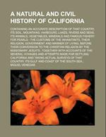 A   Natural and Civil History of California; Containing an Accurate Description of That Country, Its Soil, Mountains, Harbours, Lakes, Rivers and Seas af Miguel Venegas