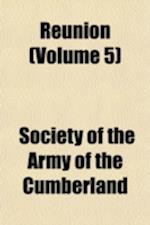 Reunion (Volume 5) af Society Of the Army of the Cumberland