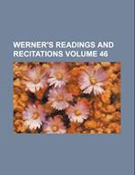 Werner's Readings and Recitations Volume 46 af Edgar S. Werner, Books Group
