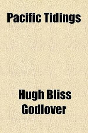 Pacific Tidings af Hugh Bliss Godlover