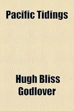Pacific Tidings af Hugh Bliss Godlover