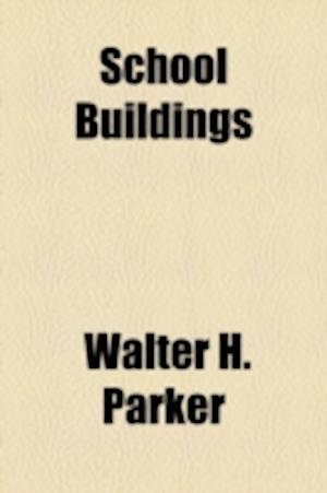 School Buildings af Walter H. Parker