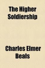 The Higher Soldiership af Charles Elmer Beals