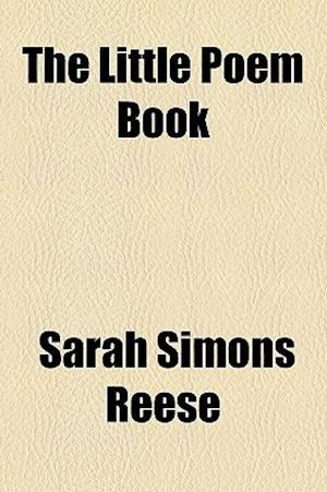 The Little Poem Book af Sarah Simons Reese