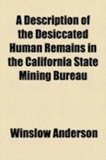 A Description of the Desiccated Human Remains in the California State Mining Bureau af Winslow Anderson