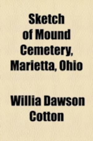 Sketch of Mound Cemetery, Marietta, Ohio af Willia Dawson Cotton