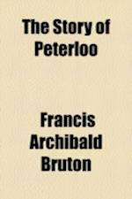 The Story of Peterloo af Francis Archibald Bruton