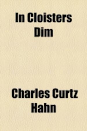 In Cloisters Dim af Charles Curtz Hahn