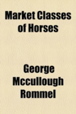 Market Classes of Horses af George Mccullough Rommel