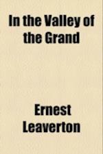 In the Valley of the Grand af Ernest Leaverton