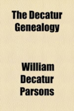 The Decatur Genealogy af William Decatur Parsons