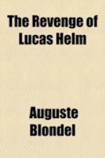 The Revenge of Lucas Helm af Auguste Blondel