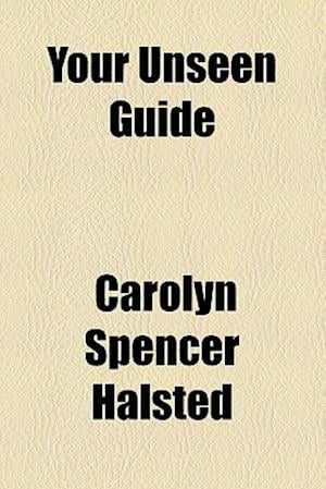 Your Unseen Guide af Carolyn Spencer Halsted